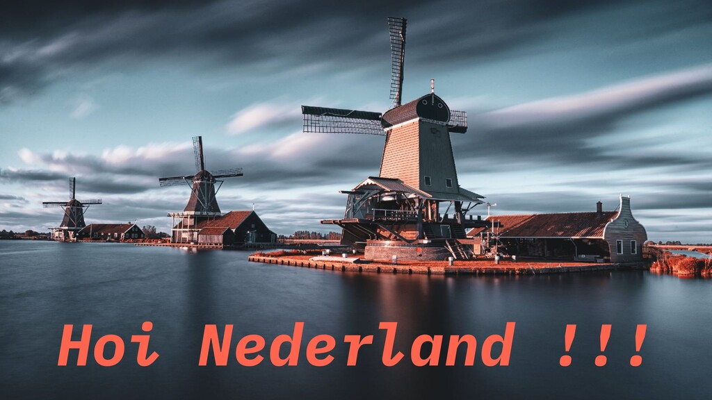 @sendilkumarn Hoi Nederland !!!