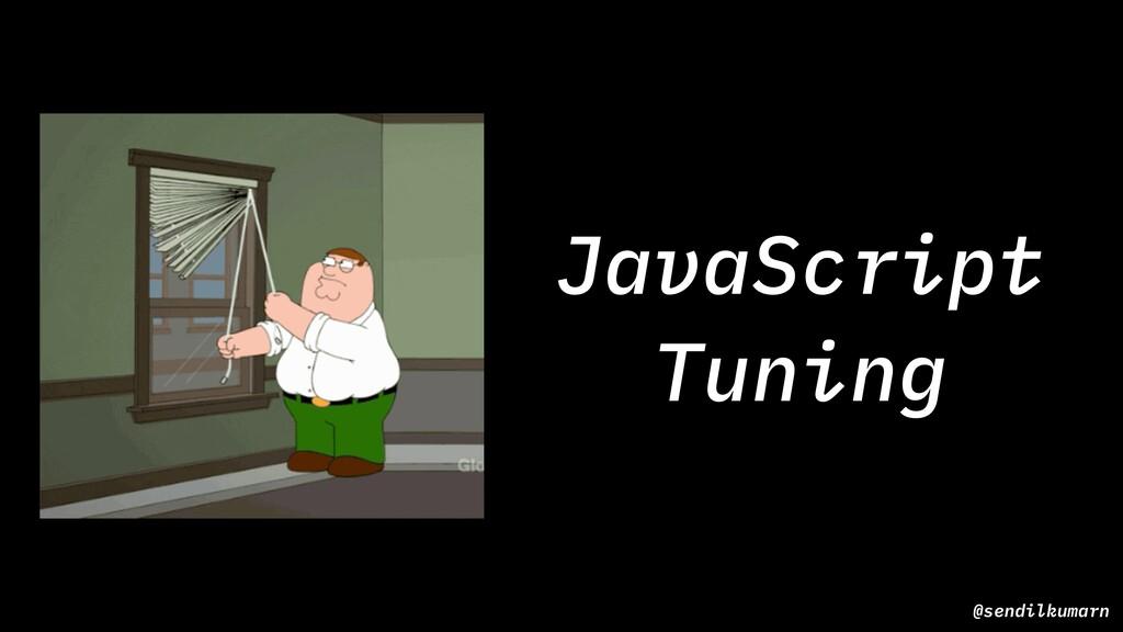 @sendilkumarn JavaScript Tuning