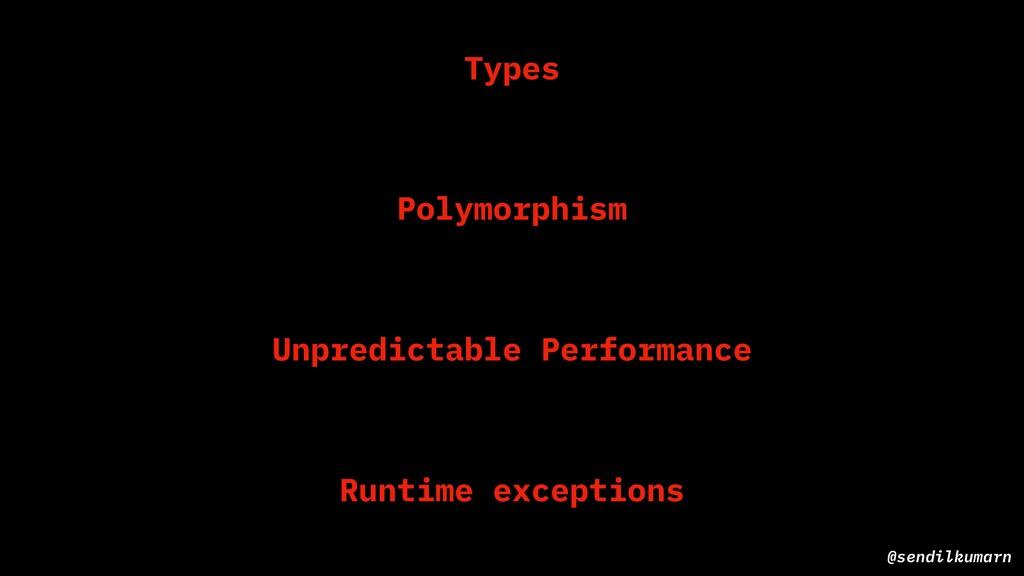 @sendilkumarn Types Polymorphism Unpredictable ...