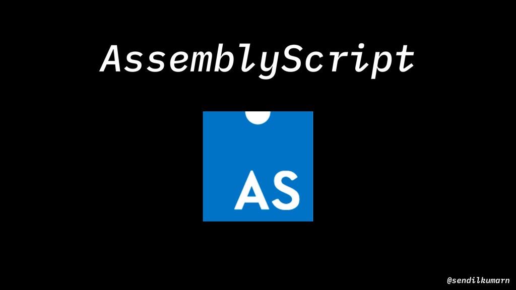AssemblyScript @sendilkumarn
