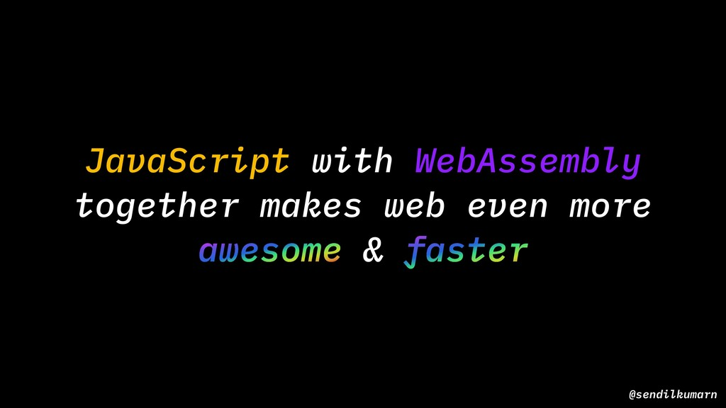 JavaScript with WebAssembly together makes web ...