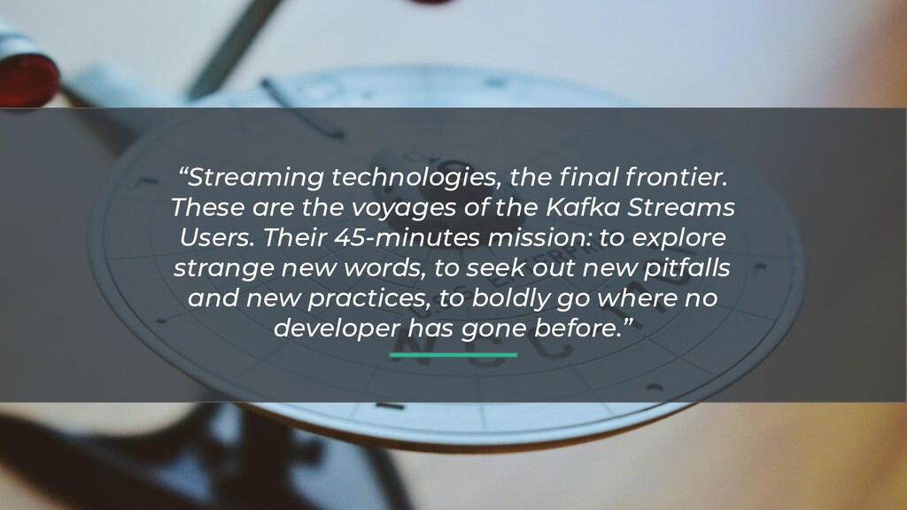 """""""Streaming technologies, the final frontier. The..."""