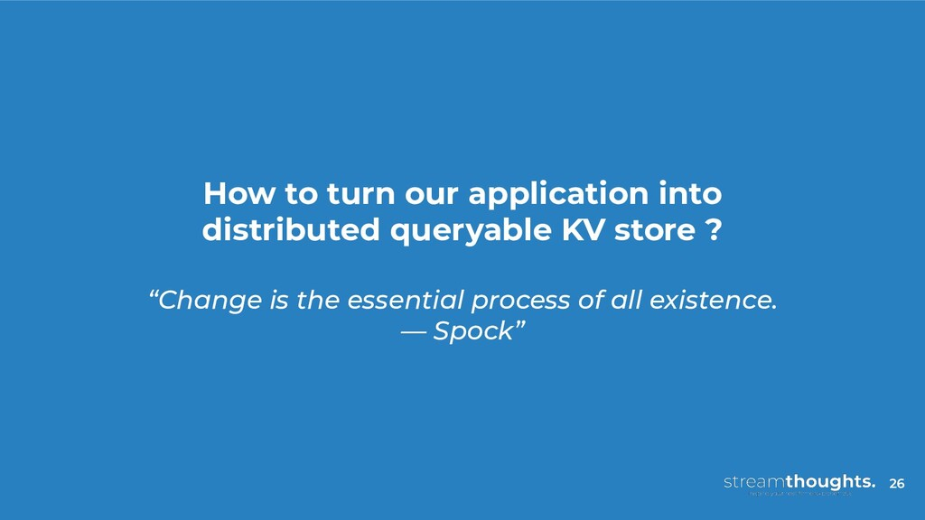 How to turn our application into distributed qu...
