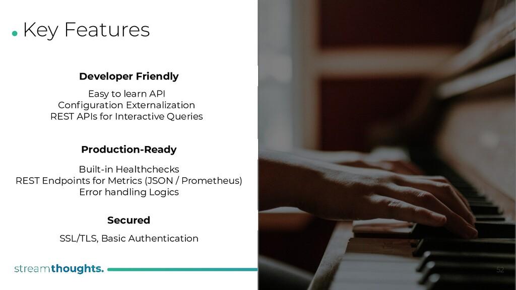 . Key Features Developer Friendly Production-Re...
