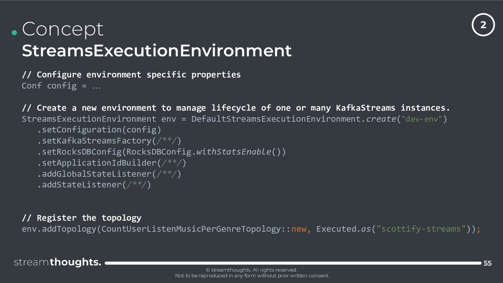 . Concept StreamsExecutionEnvironment 55 // Con...