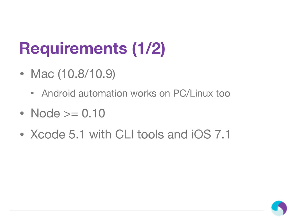 Requirements (1/2) • Mac (10.8/10.9) • Android ...