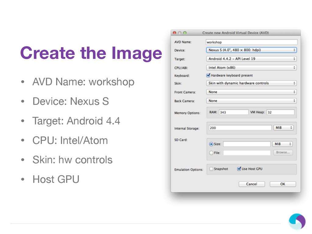 • AVD Name: workshop • Device: Nexus S • Target...