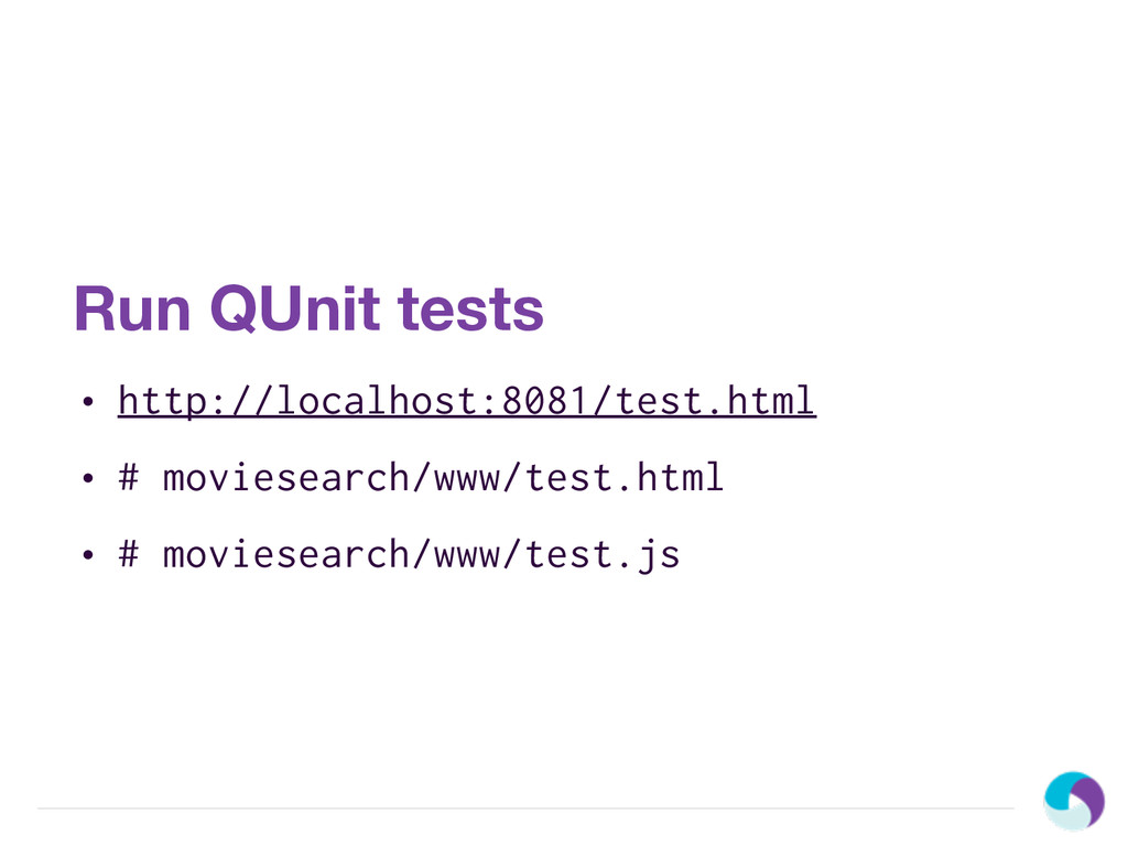 Run QUnit tests • http://localhost:8081/test.ht...