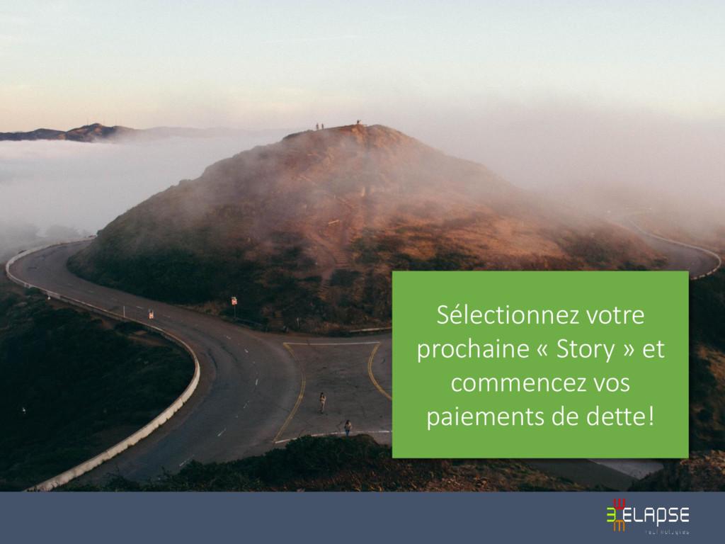 Sélectionnez votre prochaine « Story » et comme...