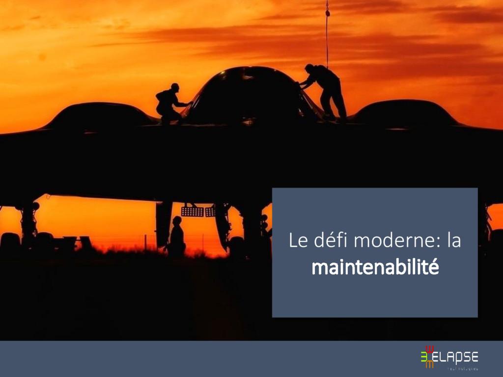 Le défi moderne: la maintenabilité