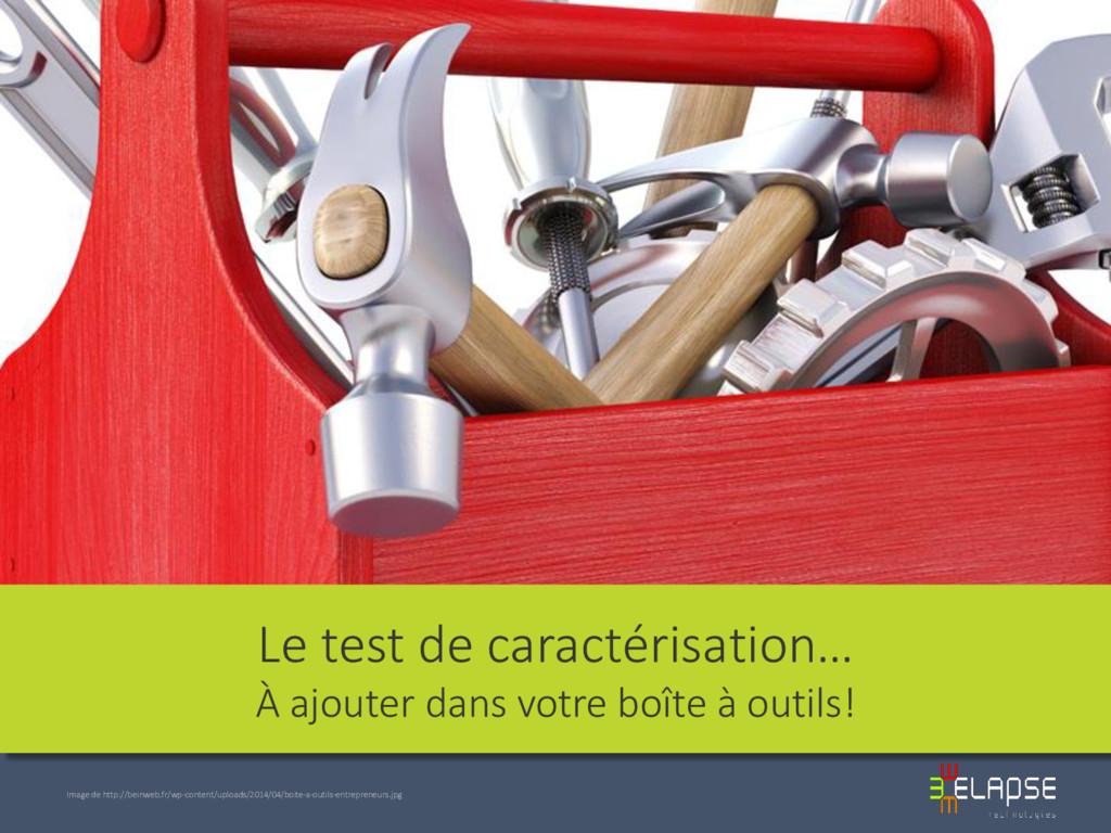 Le test de caractérisation… À ajouter dans votr...