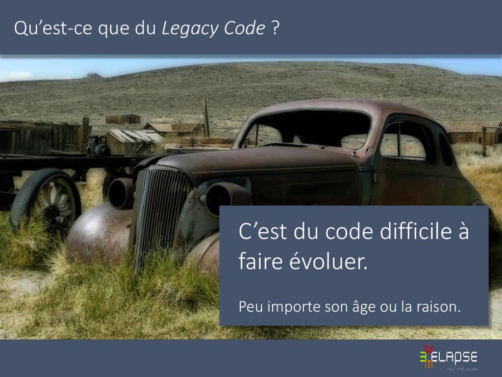 Qu'est-ce que du Legacy Code ? C'est du code di...