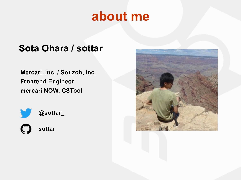 about me Sota Ohara / sottar Mercari, inc. / So...