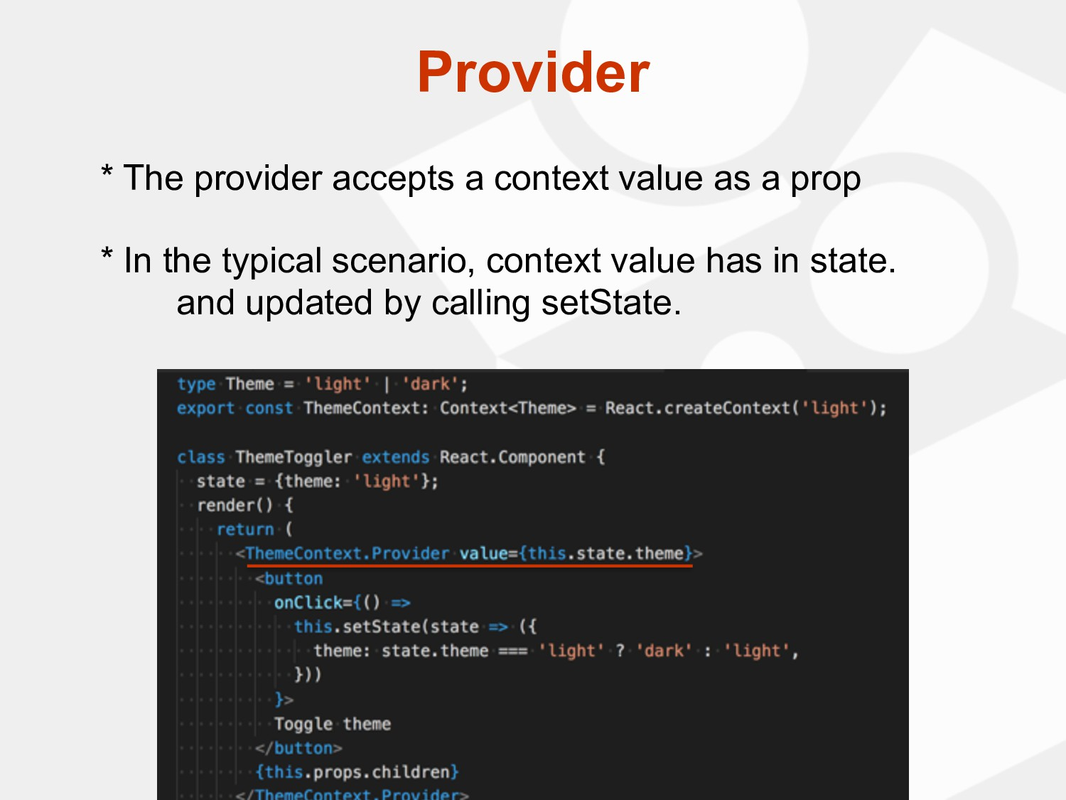 * The provider accepts a context value as a pro...
