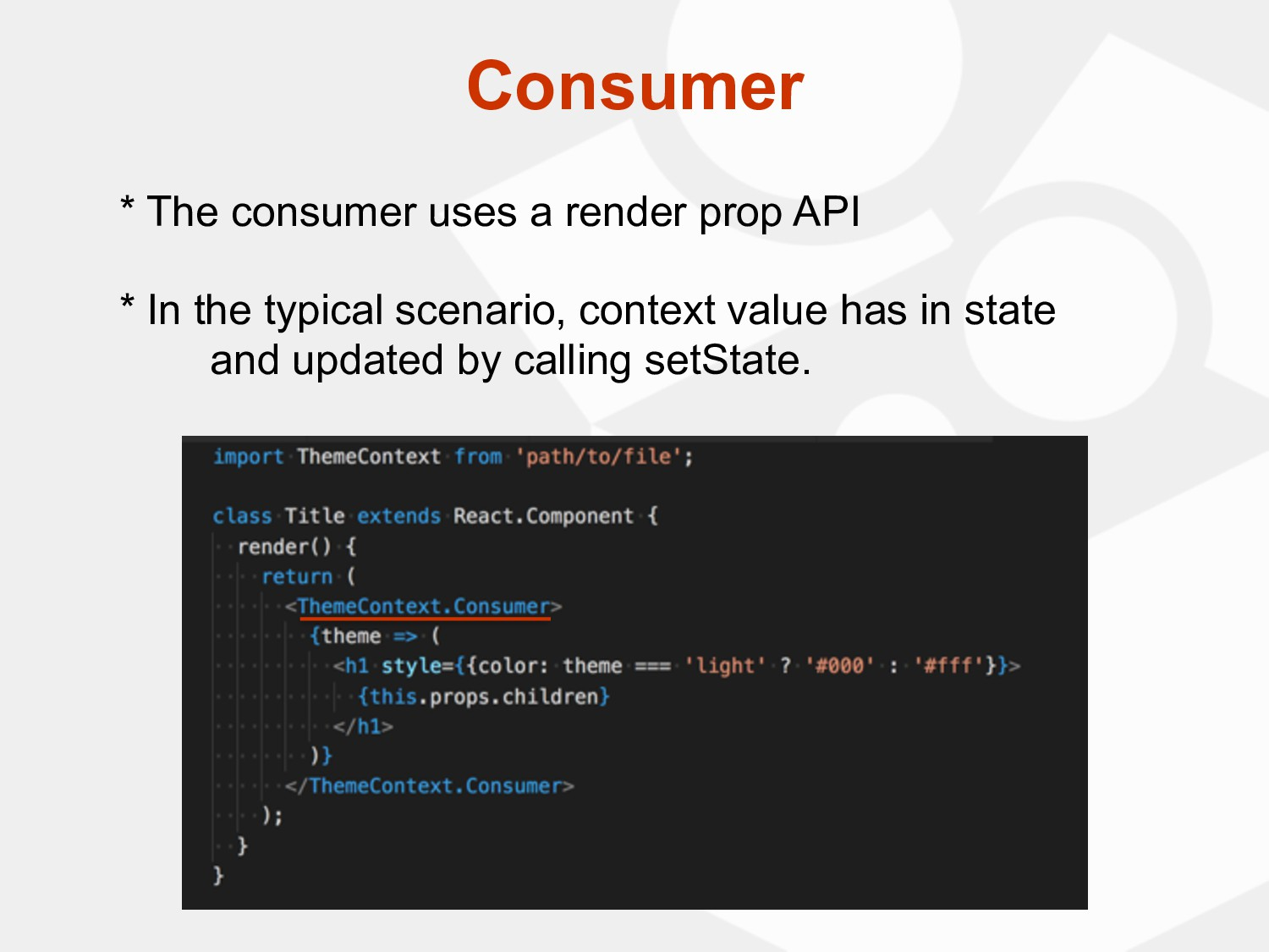 * The consumer uses a render prop API * In the...