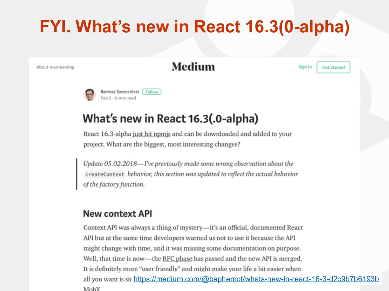 FYI. What's new in React 16.3(0-alpha) https://...
