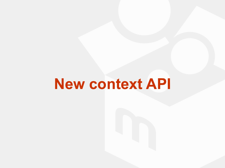 New context API