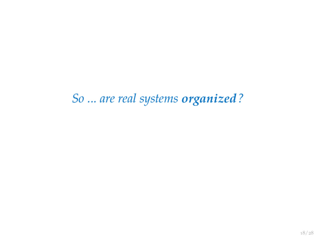 / So ... are real systems organized?