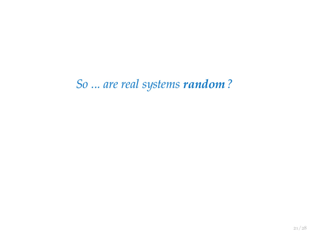 / So ... are real systems random?