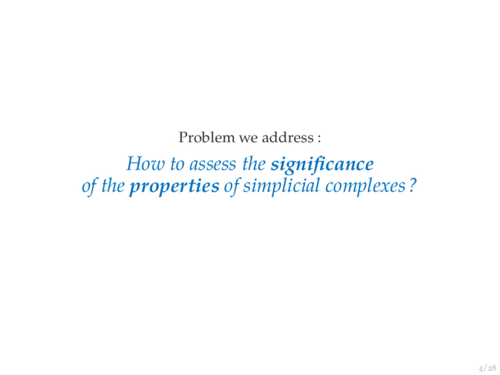 / Problem we address : How to assess the signifi...