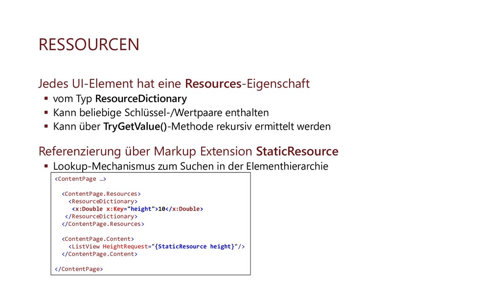 RESSOURCEN Jedes UI-Element hat eine Resources-...