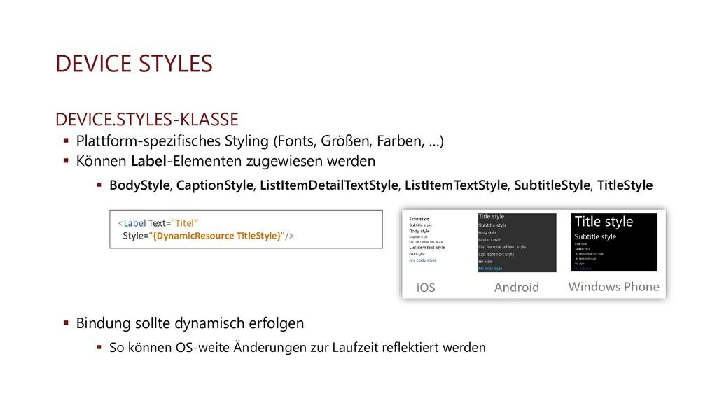 DEVICE STYLES DEVICE.STYLES-KLASSE ▪ Plattform-...