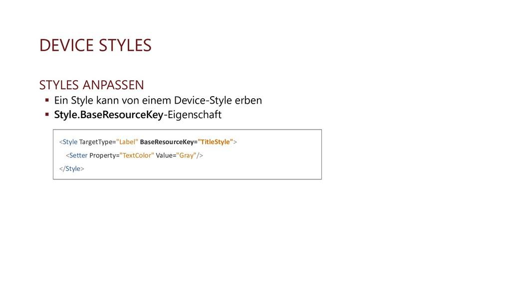 DEVICE STYLES STYLES ANPASSEN ▪ Ein Style kann ...