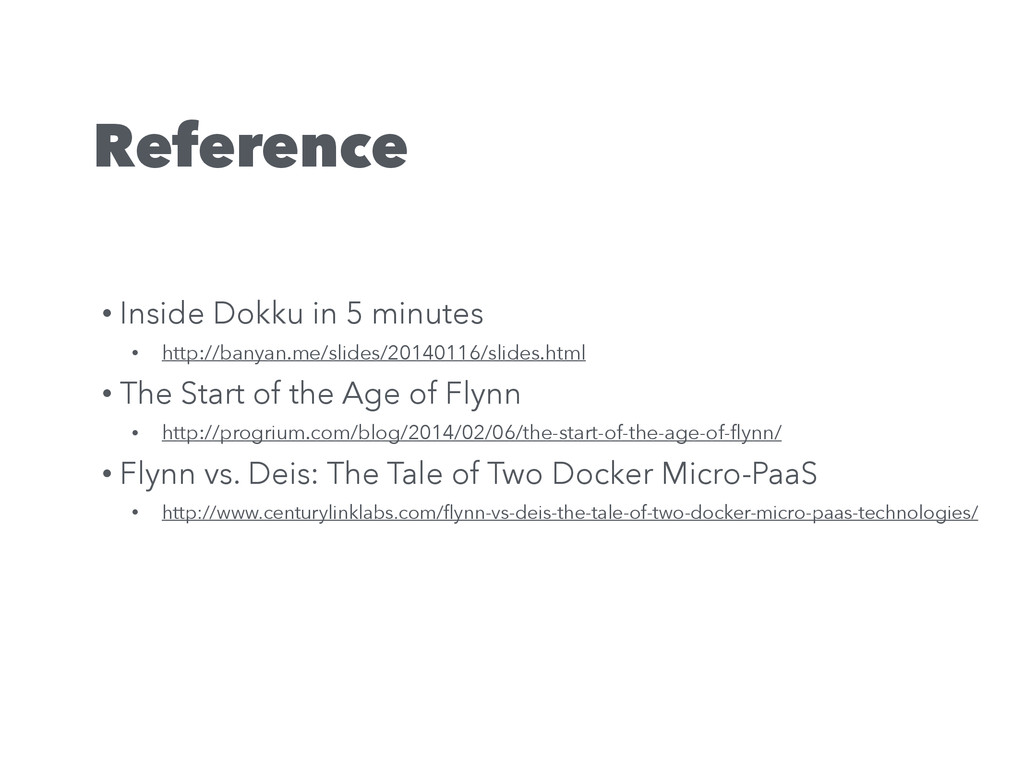Reference • Inside Dokku in 5 minutes • http://...