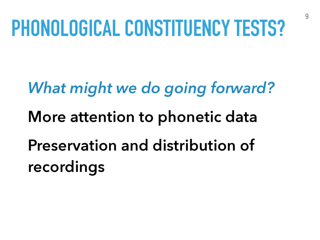 PHONOLOGICAL CONSTITUENCY TESTS? 9 What might w...