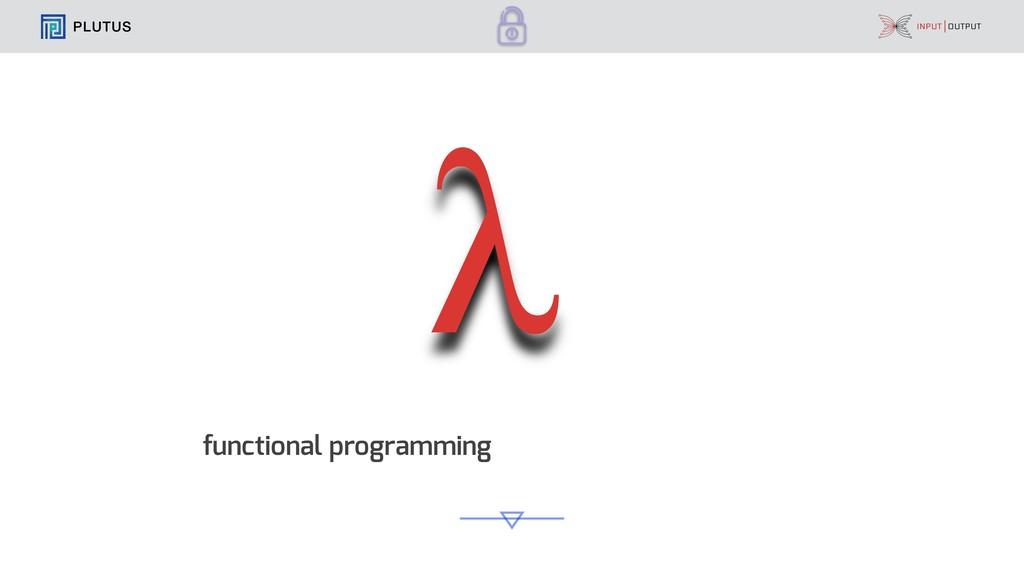 functional programming PLUTUS λ