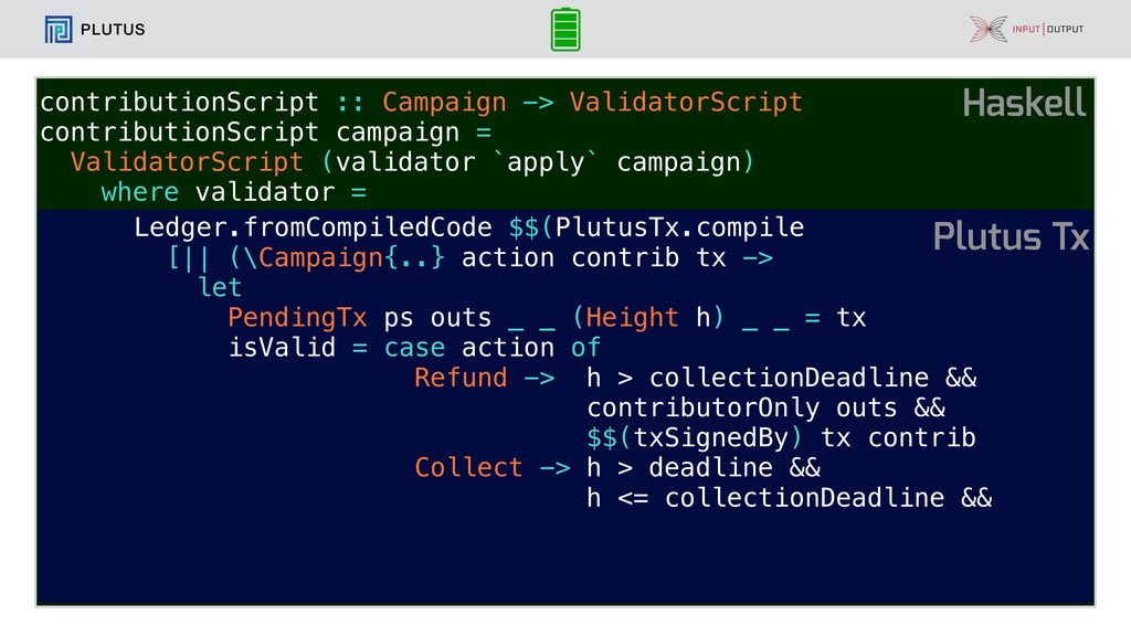 PLUTUS contributionScript :: Campaign -> Valida...