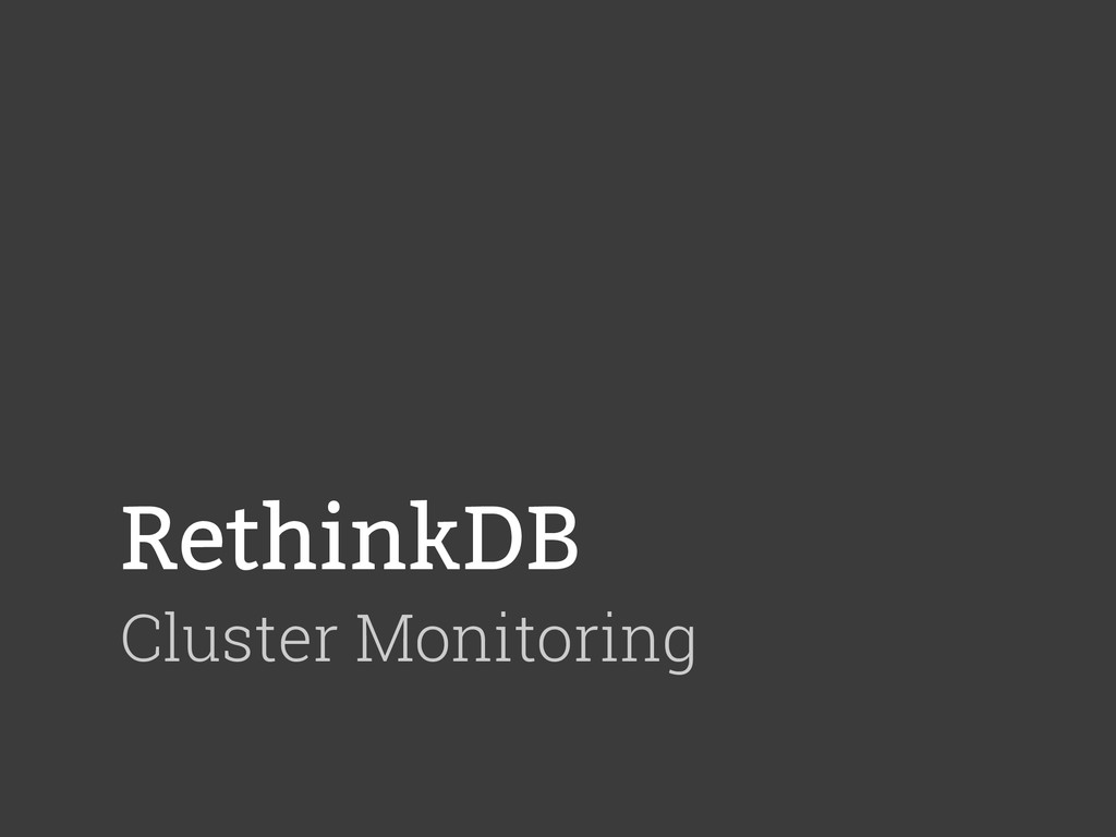 RethinkDB Cluster Monitoring