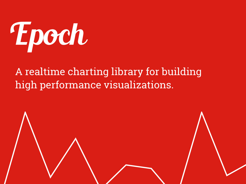 Epoch A realtime charting library for building ...