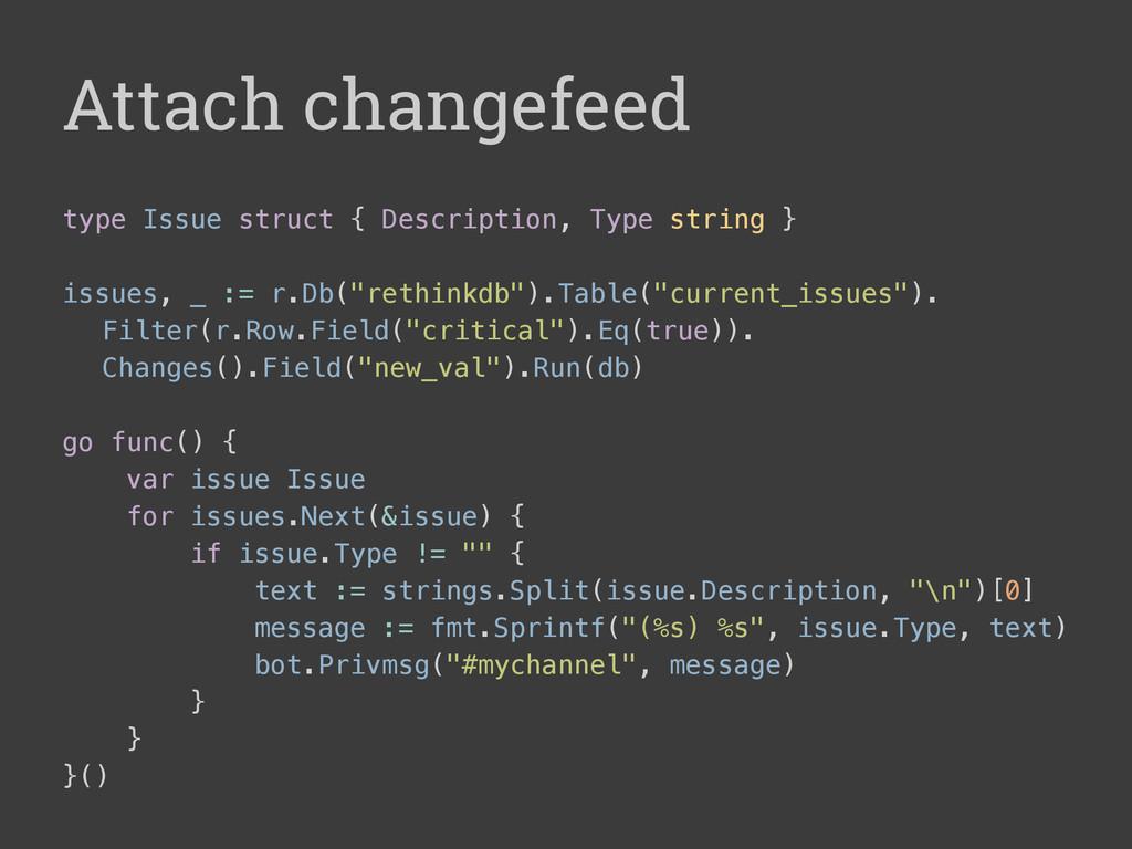 Attach changefeed type Issue struct { Descripti...