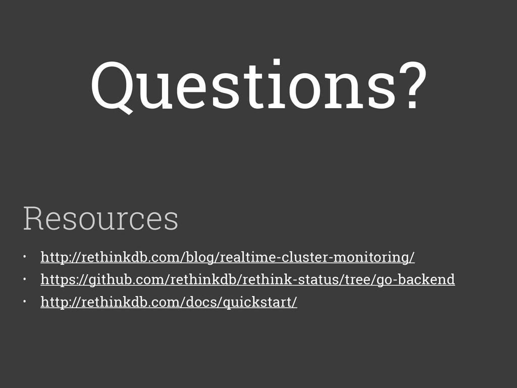 Resources • http://rethinkdb.com/blog/realtime-...