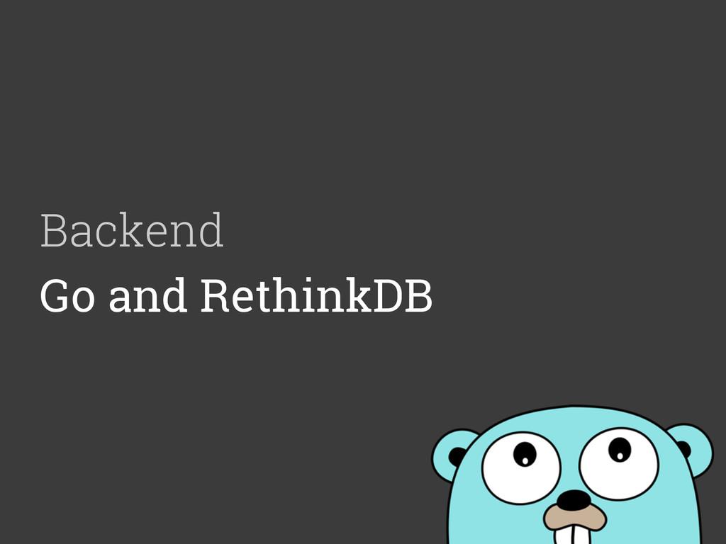 Backend Go and RethinkDB