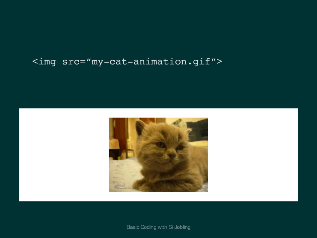 "Basic Coding with Si Jobling <img src=""my-cat-a..."