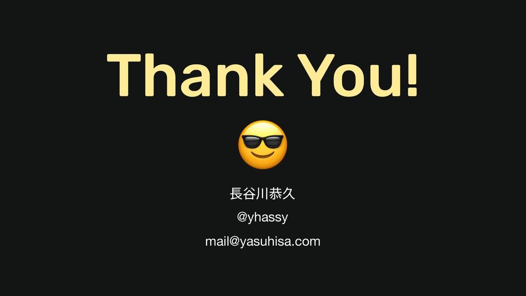 ୩ګٱ @yhassy mail@yasuhisa.com # Thank You!