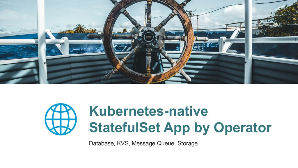 Kubernetes-native StatefulSet App by Operator D...