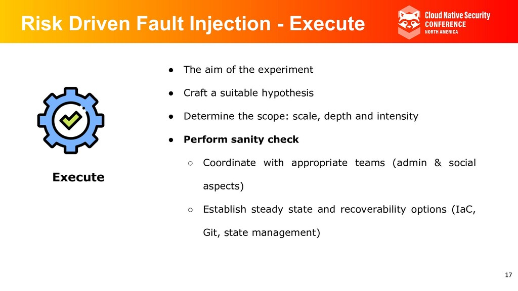 Risk Driven Fault Injection - Execute Execute ●...