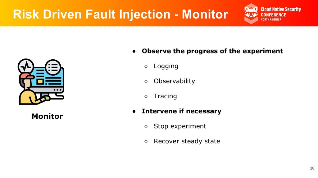 Risk Driven Fault Injection - Monitor Monitor ●...