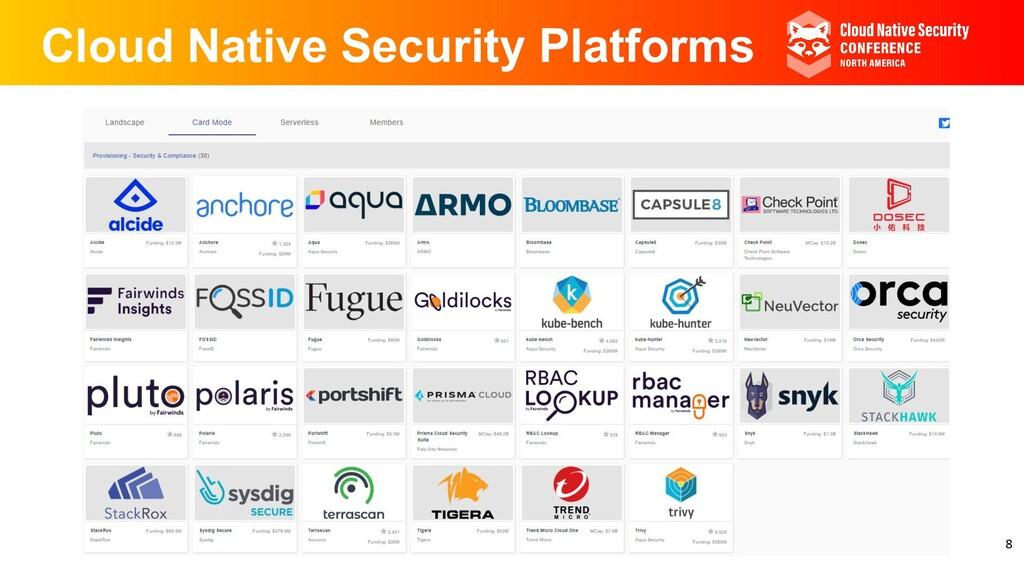 Cloud Native Security Platforms 8