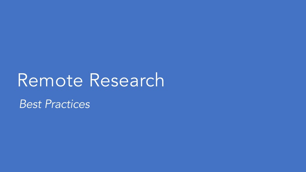 Remote Research Best Practices