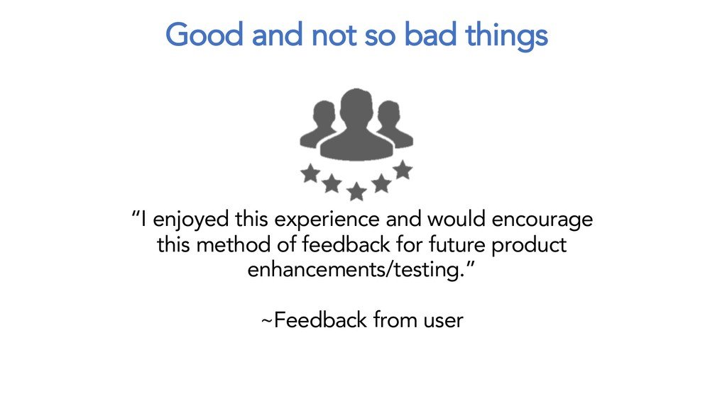 "Good and not so bad things ""I enjoyed this expe..."
