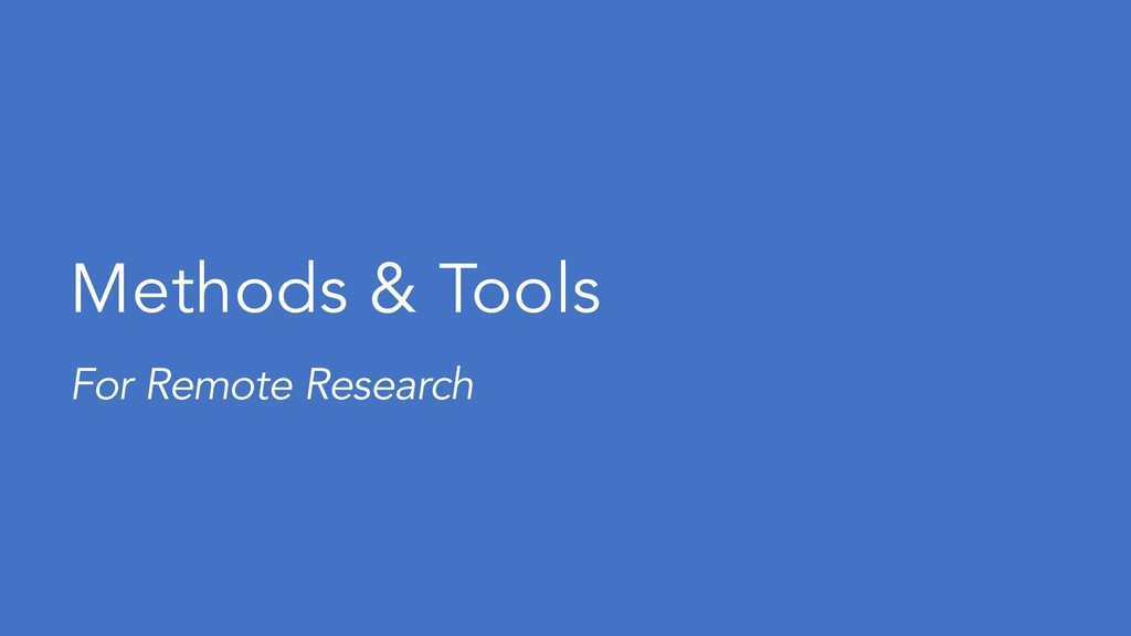 Methods & Tools For Remote Research