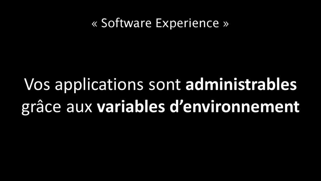 « Software Experience » Vos applications sont a...