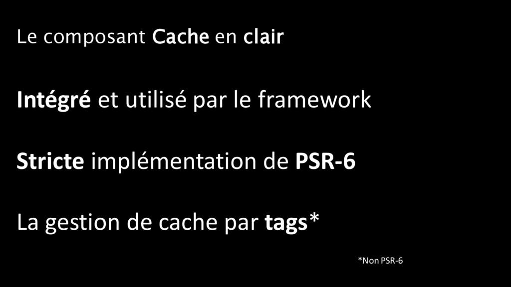 Le composant Cache en clair Intégré et utilisé ...