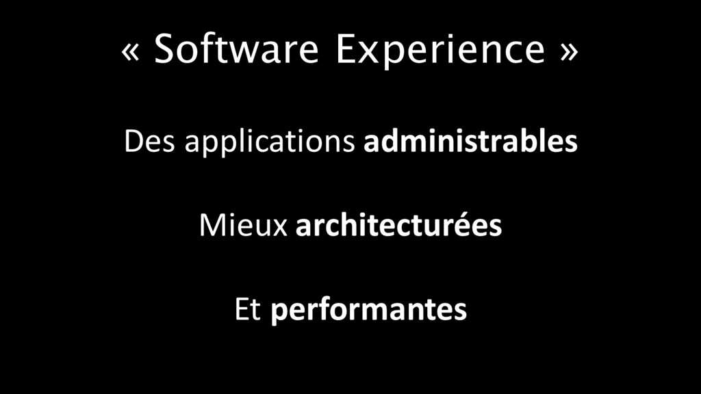 « Software Experience » Des applications admini...