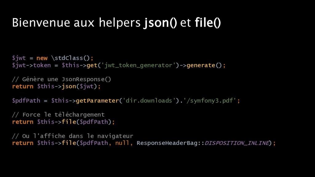 Bienvenue aux helpers json() et file() $jwt = n...