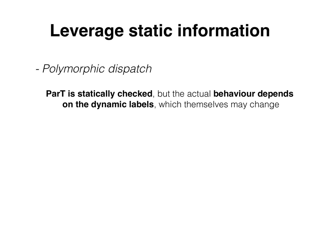 Leverage static information - Polymorphic dispa...